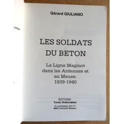 Gérard Giuliano - Les soldats du béton : La Ligne Maginot dans les Ardennes et en Meuse 1939-1940