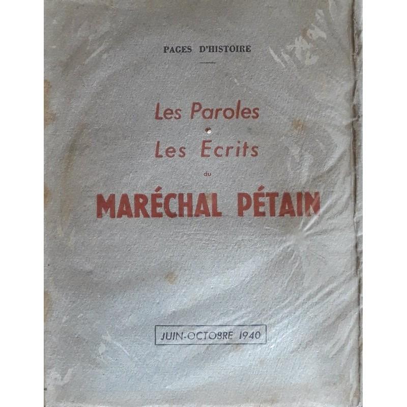 Philippe Pétain - Les paroles et les écrits du maréchal Pétain