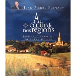 Jean-Pierre Pernaut - Au cœur de nos régions