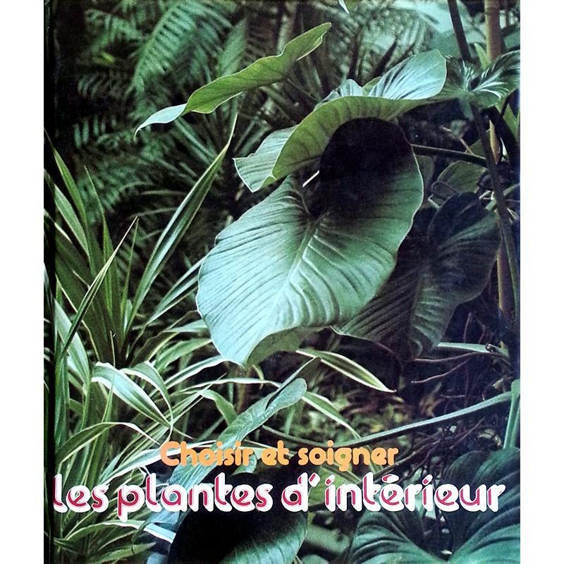 Jean-Jacques Goulais - Choisir et soigner les plantes d'intérieur
