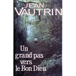 Jean Vautrin - Un grand pas vers le bon Dieu