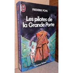 Frederik Pohl - Les pilotes de la Grande Porte