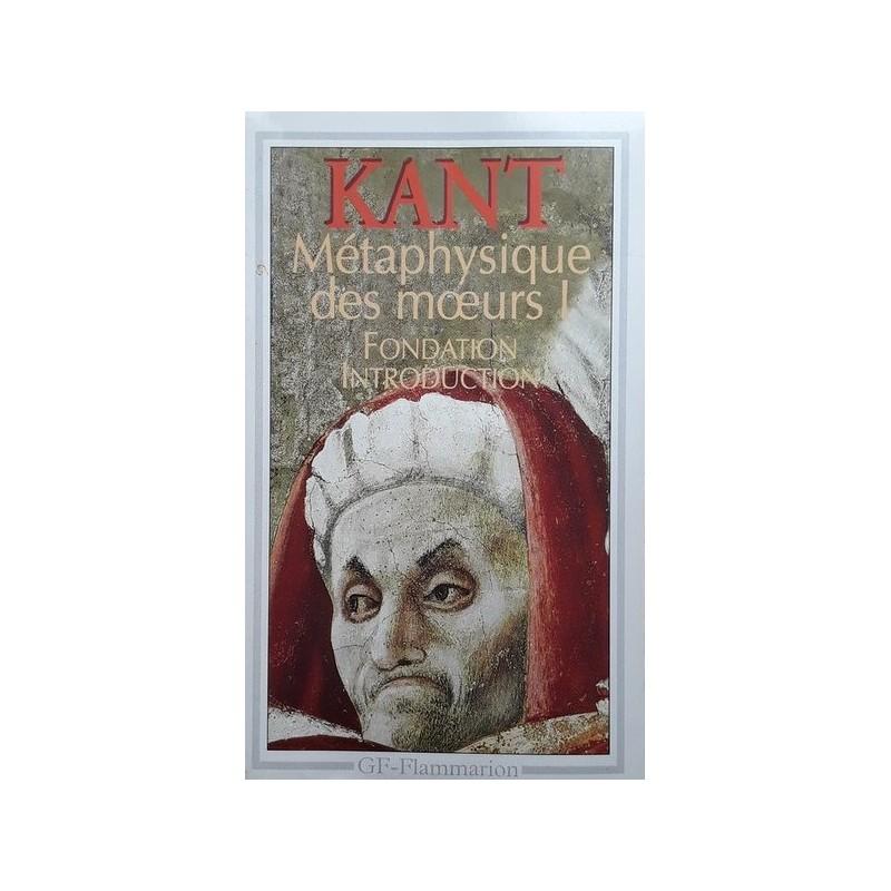 Emmanuel Kant - Métaphysique des mœurs !