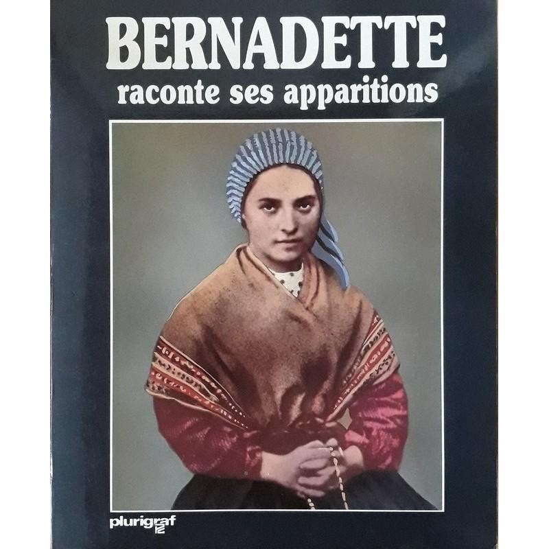 Antonio Bernardo - Bernadette raconte ses apparitions