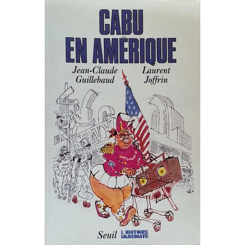 Jean-Claude Guillebaud & Laurent Joffrin - Cabu en amérique