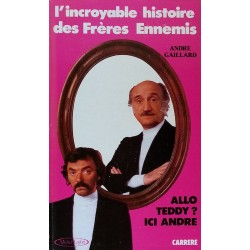 André Gaillard - L'incroyable histoire des frères ennemis