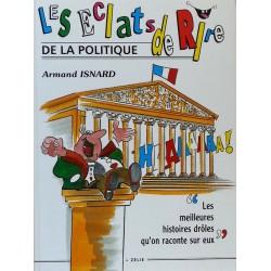 Armand Isnard - Les éclats de rire de la politique