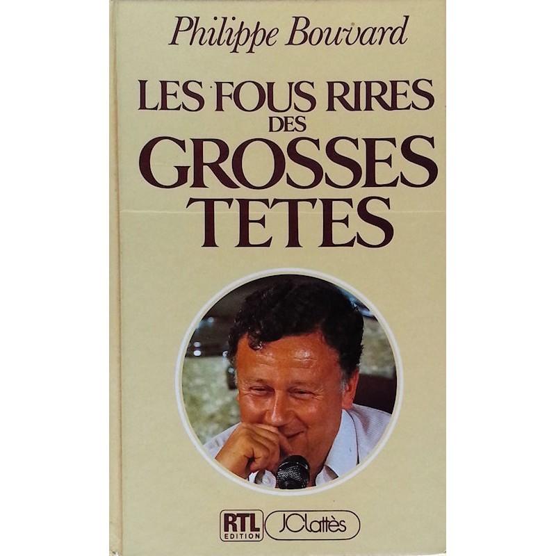 Philippe Bouvard - Les fous rires des grosses têtes
