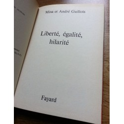 Mina & André Guillois - Liberté, égalité, hilarité
