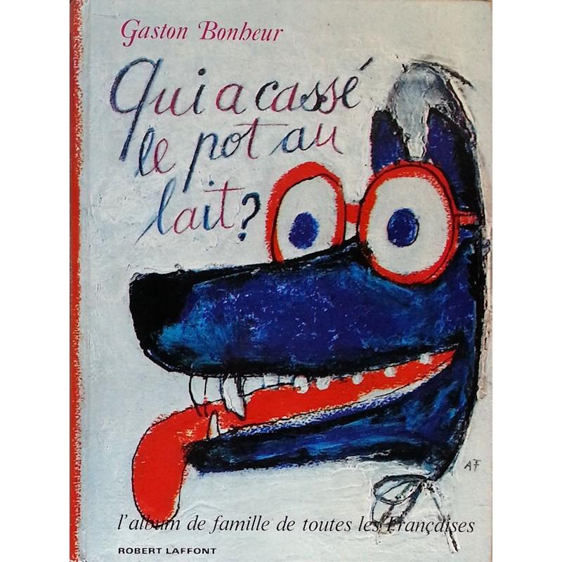 Gaston Bonheur - Qui a cassé le pot au lait ?