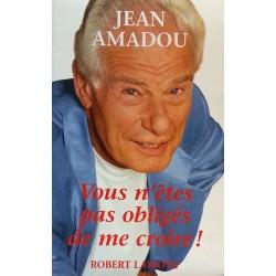 Jean Amadou - Vous n'êtes pas obligés de me croire