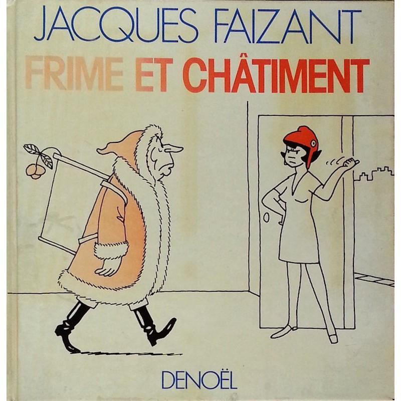 Jacques Faizant - Frime et châtiment