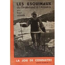 Robert Gessain - Les Esquimaux du Groenland à l'Alaska