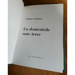 Norbert Casteret - Un demi-siècle sous terre
