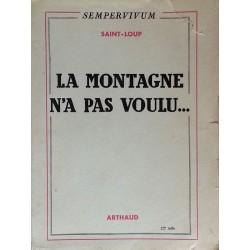 Saint-Loup - La montagne n'a pas voulu
