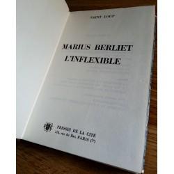 Saint Loup - Marius Berliet : L'inflexible