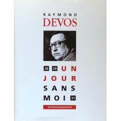 Raymond Devos - Un jour sans moi : Extravagances