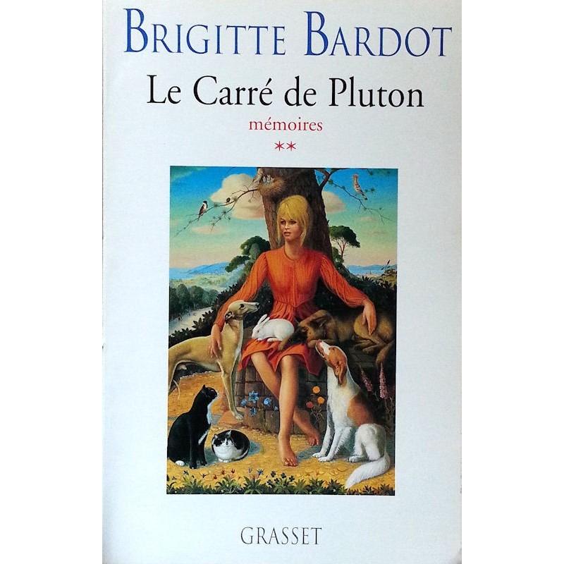 Brigitte Bardot - Le Carré de Pluton : Mémoires, Tome 2