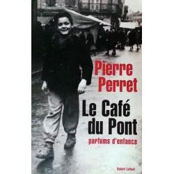 Pierre Perret - Le café du Pont : Parfums d'enfance