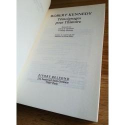 Robert Kennedy - Témoignages pour l'Histoire