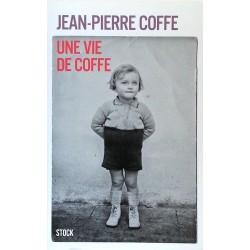Jean-Pierre Coffe - Une vie de Coffe