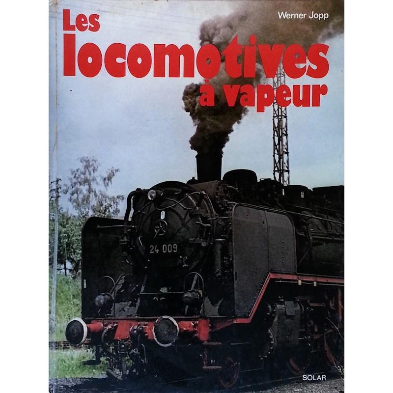 Werner Jopp - Les locomotives à vapeur