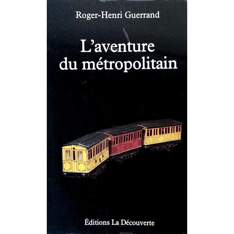 Roger-Henri Guerrand - L'aventure du métropolitain