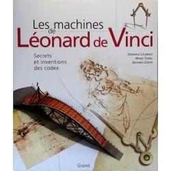Domenico Laurenza - Les machines de Léonard de Vinci : Secrets et inventions des codex