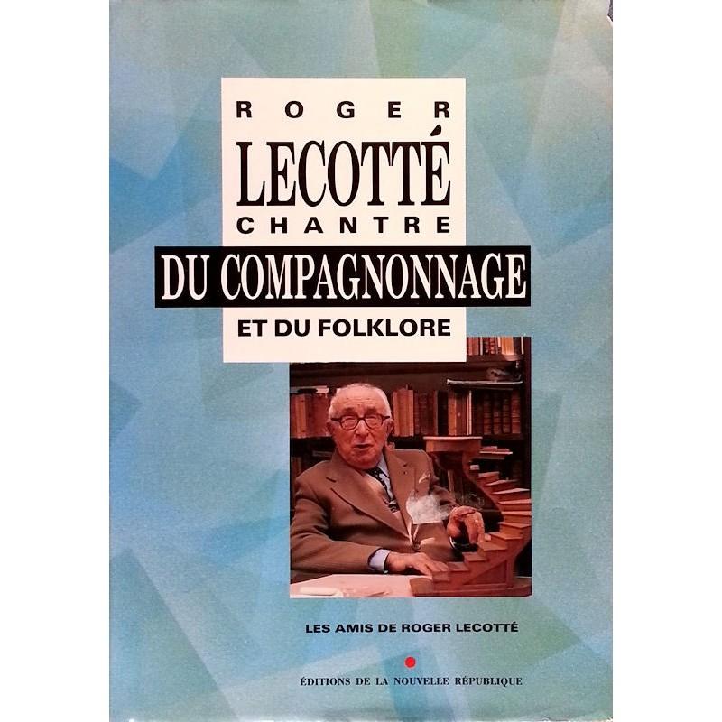 Roger Lecotté : Chantre du compagnonnage et du folklore