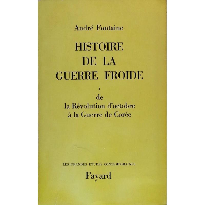 André Fontaine - Histoire de la guerre mondiale, Tome 1