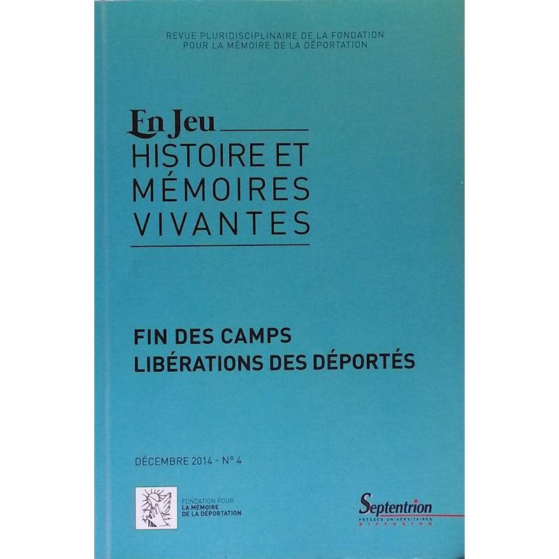 En jeu : Histoire et mémoires vivantes - Fin des camps, Libérations des déportés