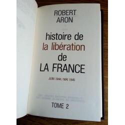 Robert Aron - Histoire de la libération de la France, Tome 2 (Juin 1944 - Mai 1945)
