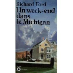Richard Ford - Un week-end dans le Michigan