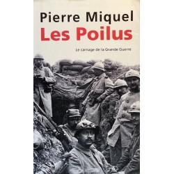Pierre Miquel - Les Poilus : Le carnage de la Grande Guerre