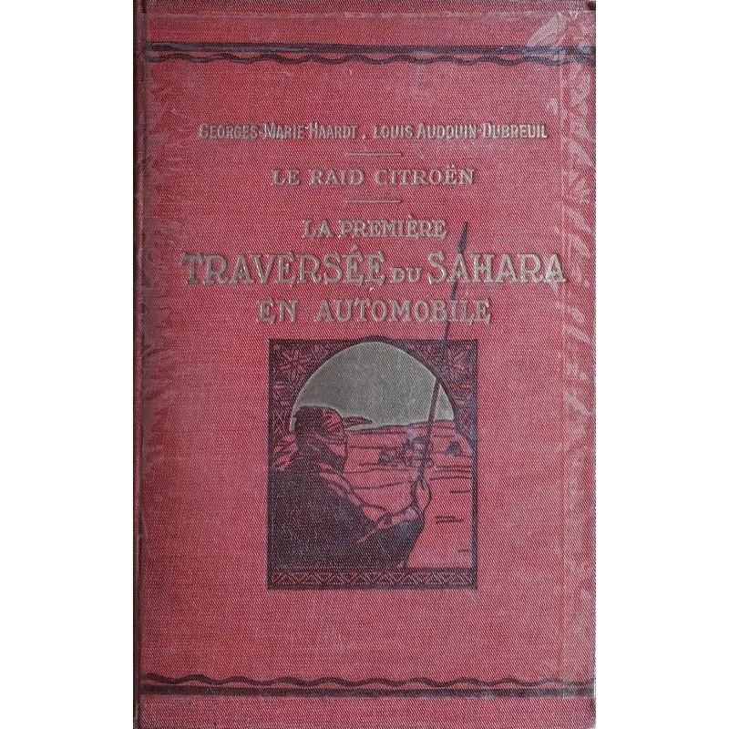 Georges Marie Haardt - La première traversée du Sahara en automobile