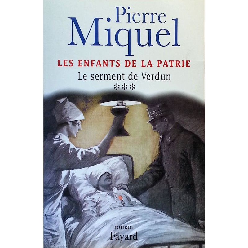 Pierre Miquel - Les enfants de la patrie, Tome 3 : Le serment de Verdun