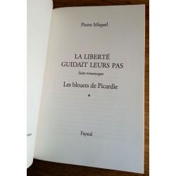 Pierre Miquel - La liberté guidait leurs pas, Tome 1 : Les bleuets de Picardie