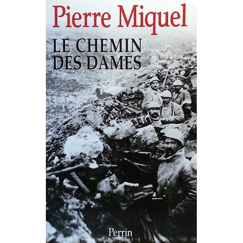 Pierre Miquel - Le Chemin des Dames