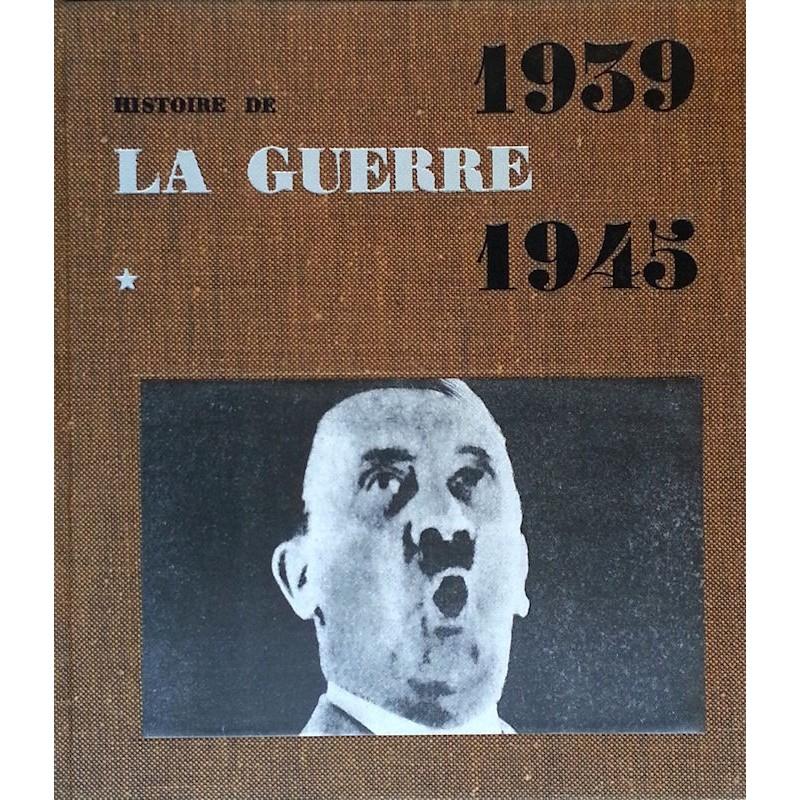 Jean Galtier-Boissière - Histoire de la guerre, Tome 1 : 1939-1945