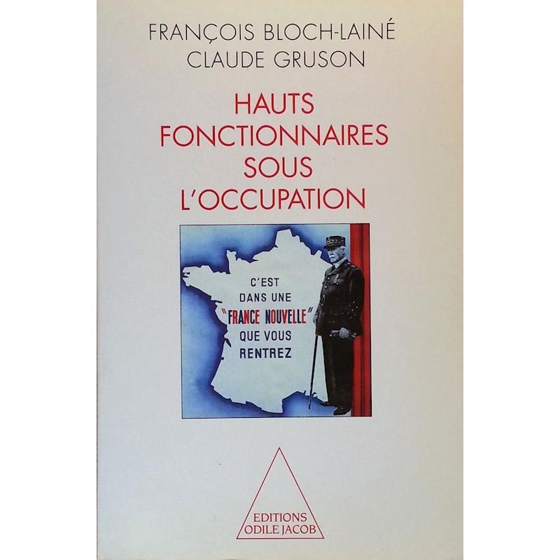 François Bloch-Lainé & Claude Gruson - Hauts fonctionnaires sous l'occupation