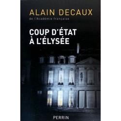Alain Decaux - Coup d'état à l'Élysée