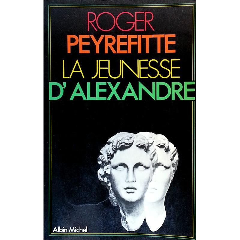 Roger Peyrefitte - La jeunesse d'Alexandre