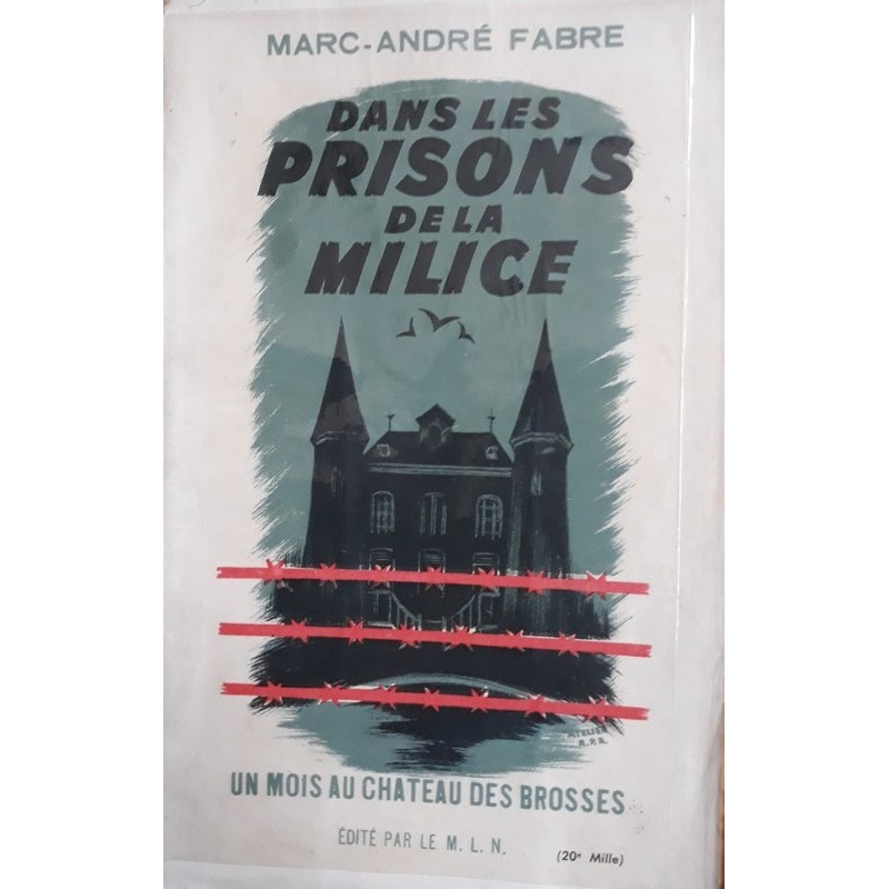 Marc-André Fabre - Dans les prisons de la milice