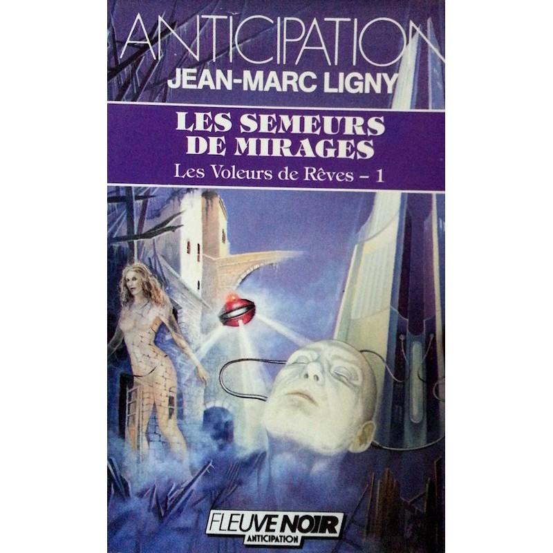 Jean-Marc Ligny - Les semeurs de Rêves : Les Voleurs de Rêves - Tome 1