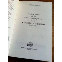 Claude Paillat - Dossiers secrets de la France contemporaine, Tome 3 : La guerre à l'horizon 1930-1938