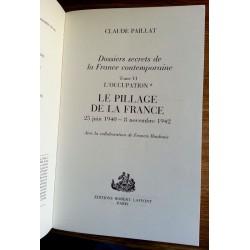 Claude Paillat - Dossiers secrets de la France contemporaine, Tome 6 : L'occupation, le pillage de la France juin 1940-Nov. 1942