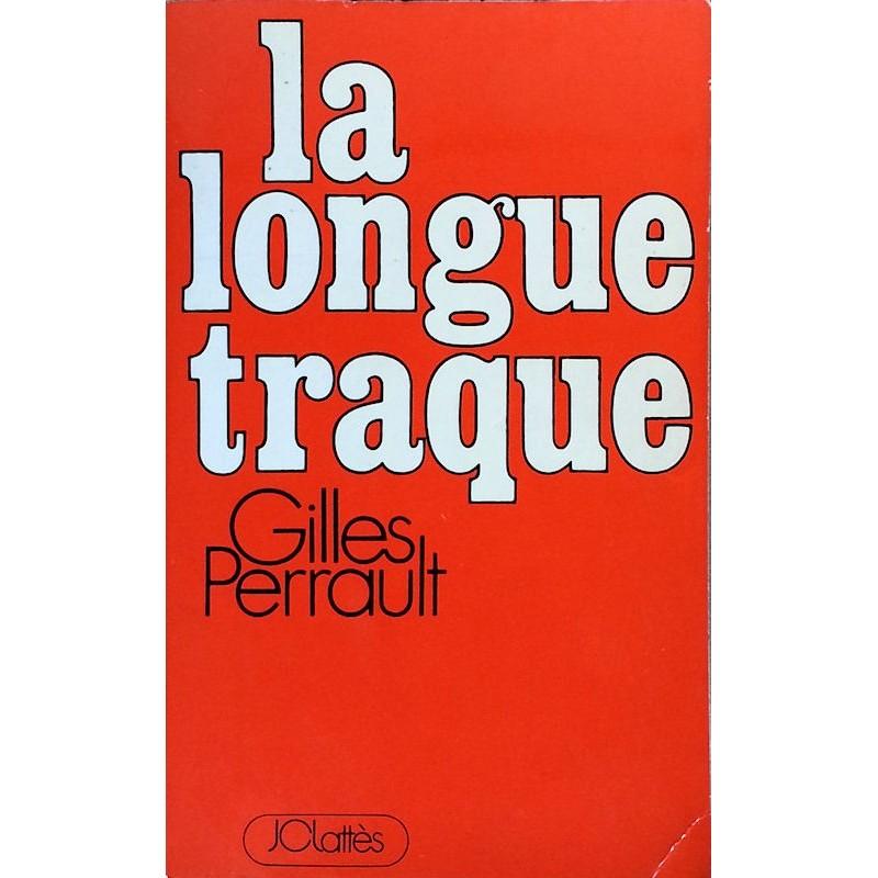 Gilles Perrault - La longue traque