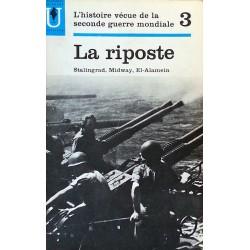 Abraham Rothberg - La riposte : Stalingrad, Midway, El-Alamein