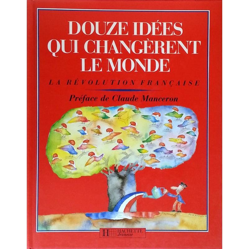 Douze idées qui changèrent le monde : La révolution française