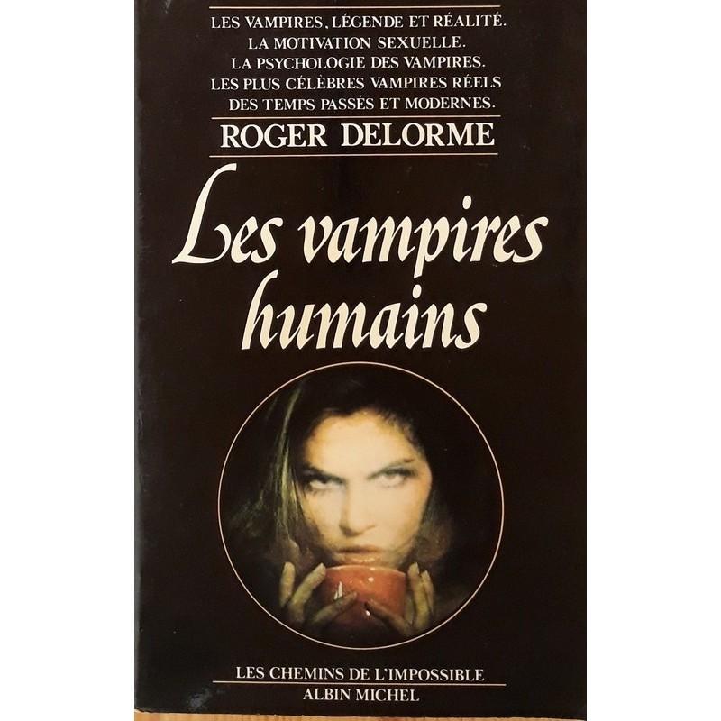 Roger Delorme -Les vampires humains